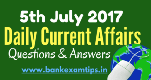 Important Daily Current Affairs Questions & Answers - 5th July 2017