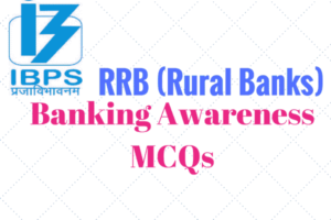 IBPS RRB Banking Awareness GK