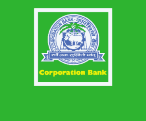 Corporation Bank Clerk Joining Formalities and Dates