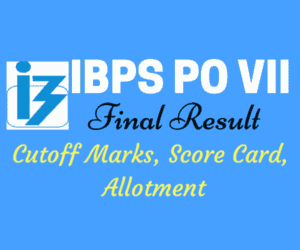 IBPS PO VII Result 2018 - Cutoff Marks, ScoreCard, Allotted List
