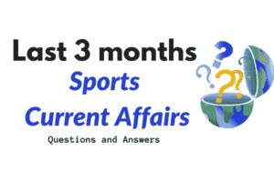 Last 3 months sports current affairs 2018