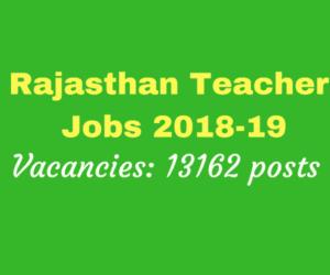 Rajasthan Teacher Recruitment 2018 Notification - 13162 Vacancies