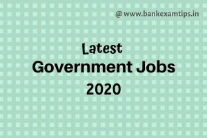 Latest Government Jobs in 2020 notification details