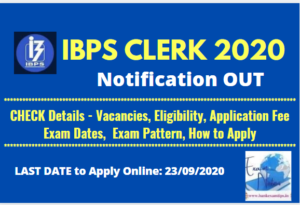IBPS Clerk 2020 Notification Released- Check Details and Apply Online